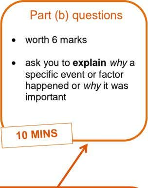Part (b) questions  worth 6 marks  ask you to explain why a specific