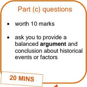 Part (c) questions  worth 10 marks  ask you to provide a balanced argument