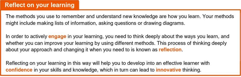 Reflect on your learning The methods you use to remember and understand new knowledge are