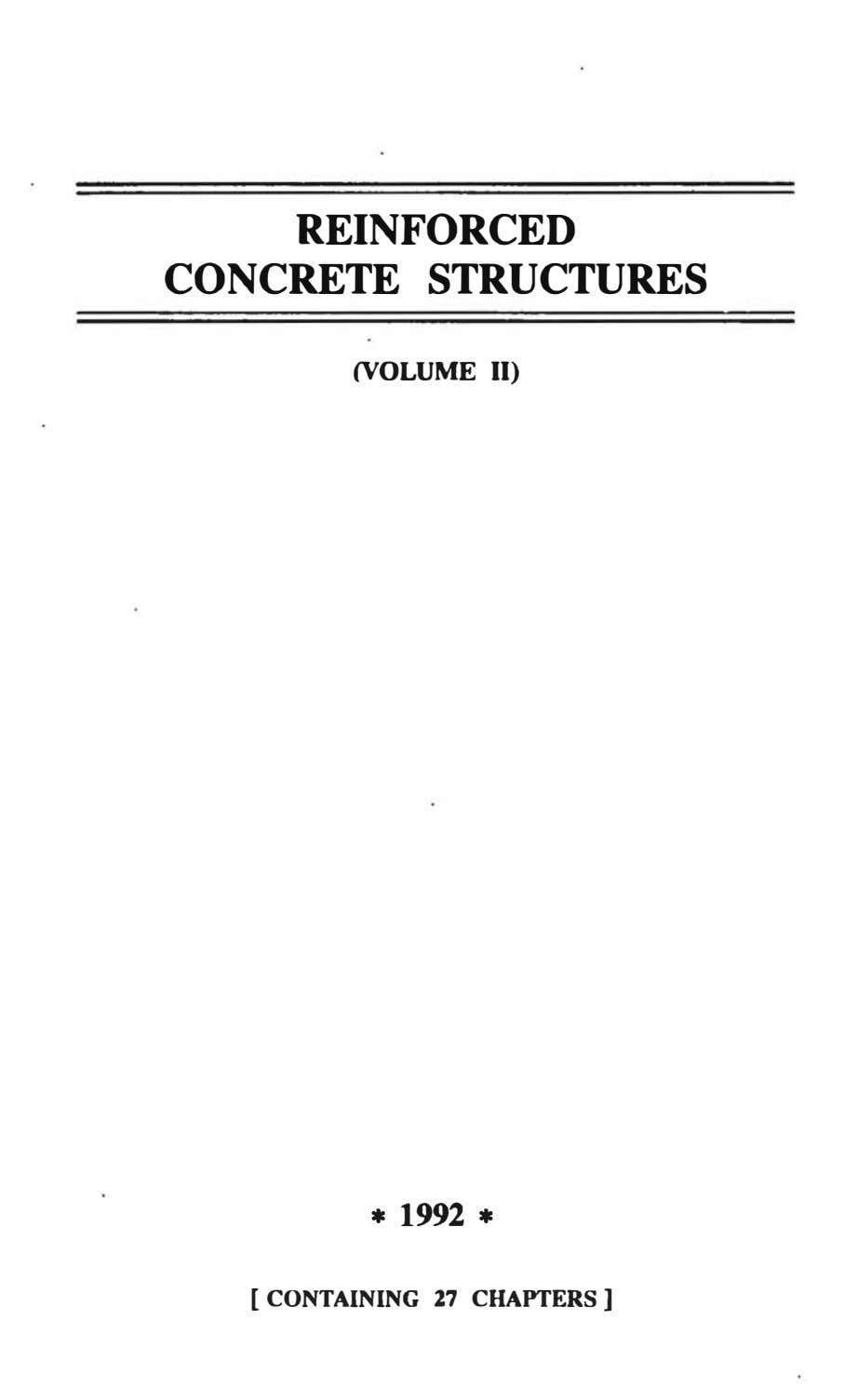 REINFORCED CONCRETE STRUCTURES (VOLUME II) * 1992 * [ CONTAINING 27 CHAPTERS]