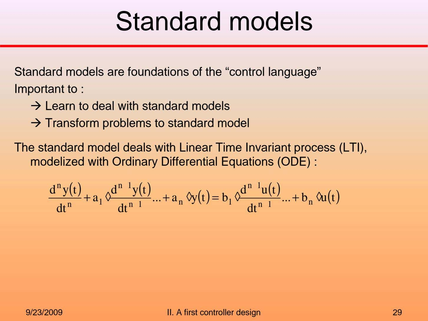 "Standard models Standard models are foundations of the ""control language"" Important to : Learn to"