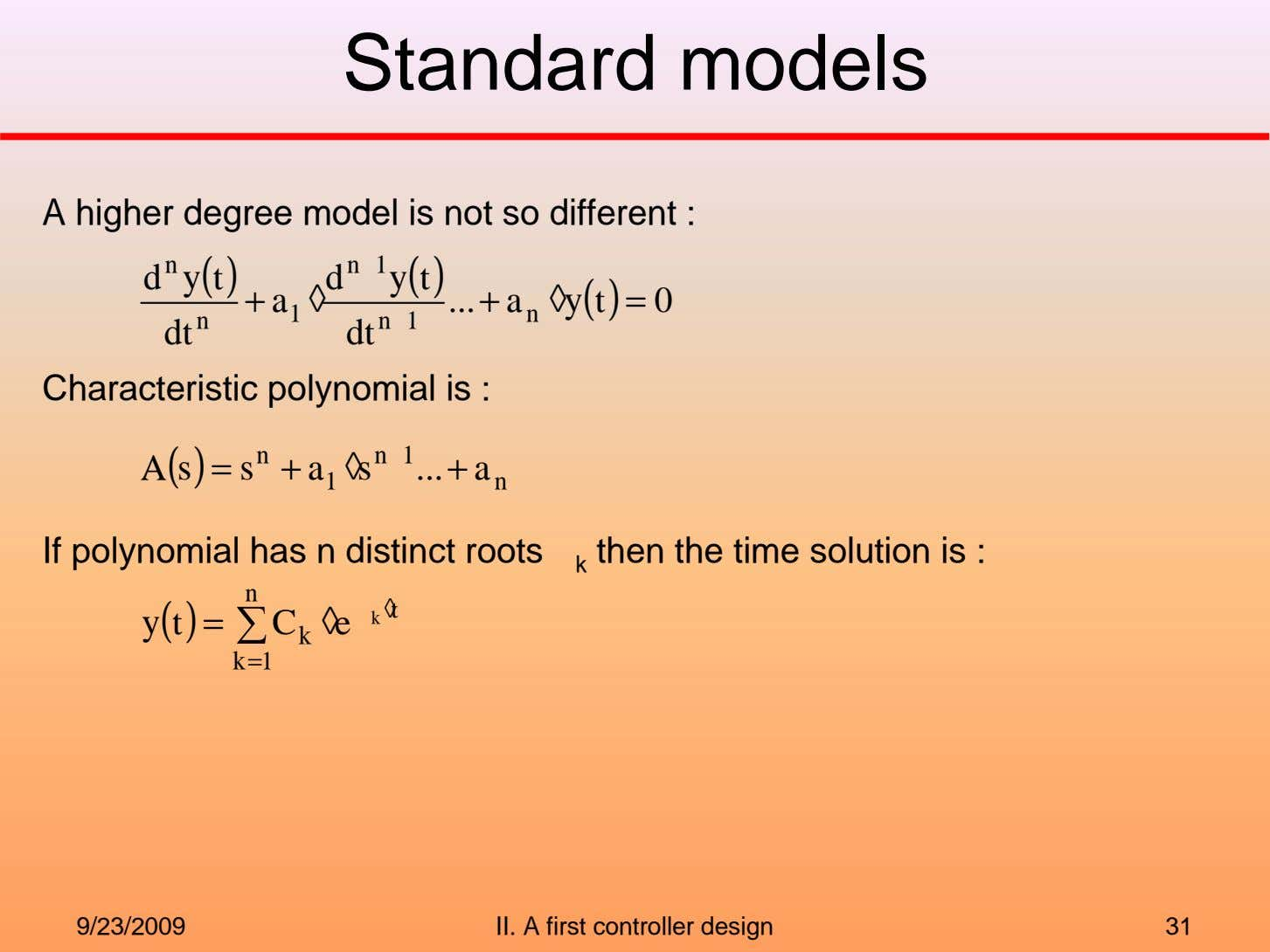Standard models A higher degree model is not so different : n ( ) n