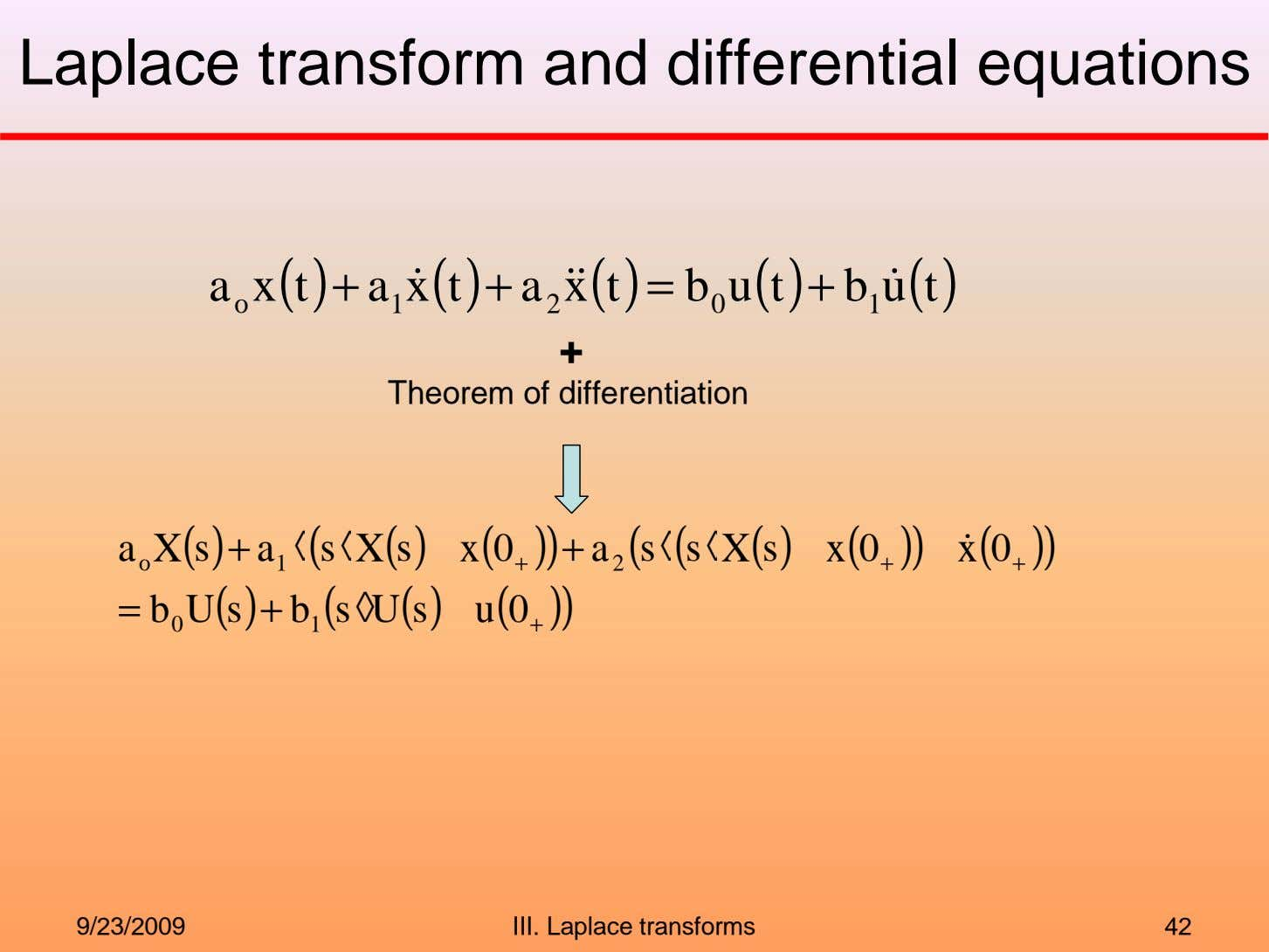 Laplace transform and differential equations a x(t) + a x(t) + a x(t) = b
