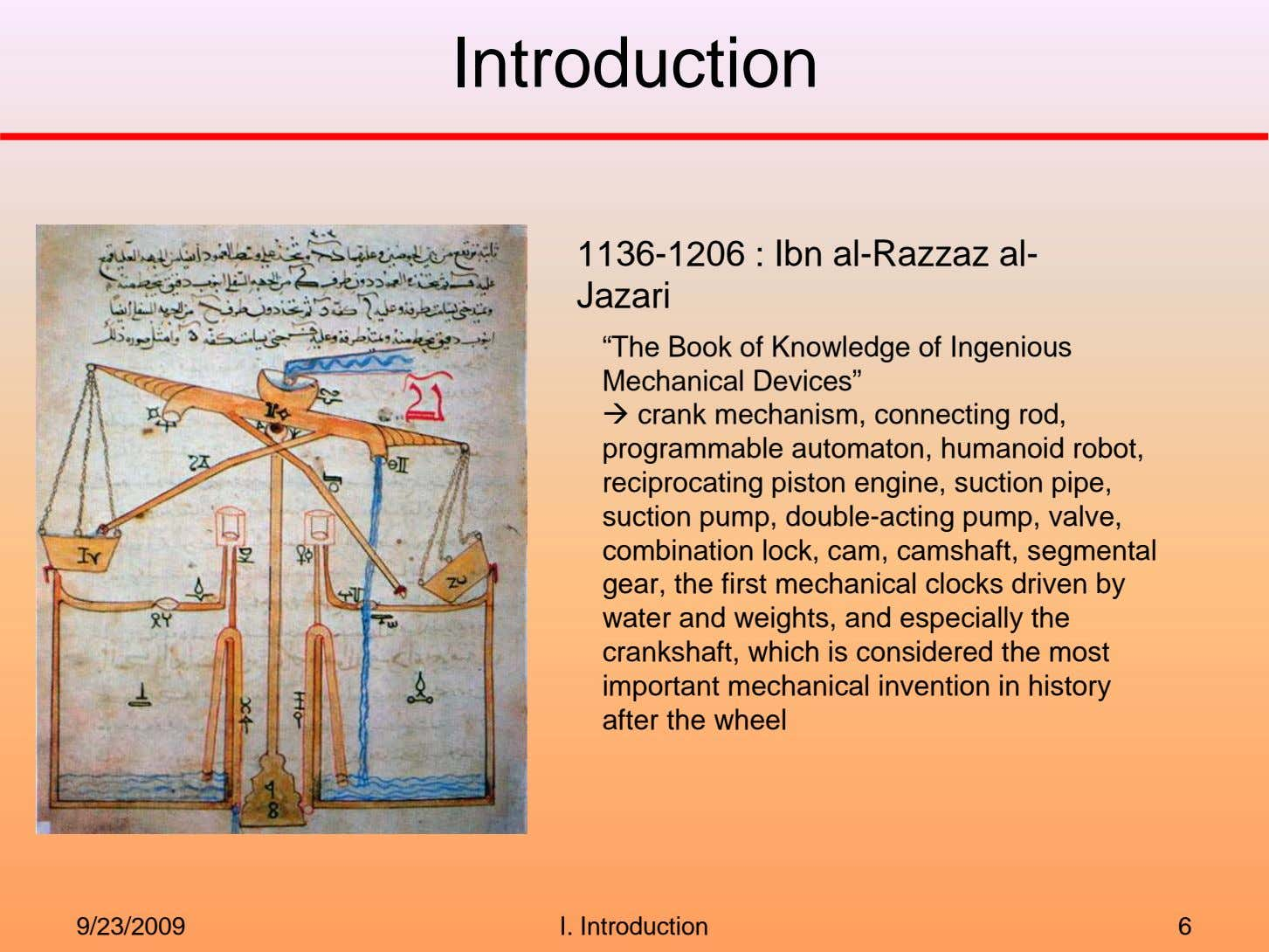 "Introduction 1136-1206 : Ibn al-Razzaz al- Jazari ""The Book of Knowledge of Ingenious Mechanical Devices"""