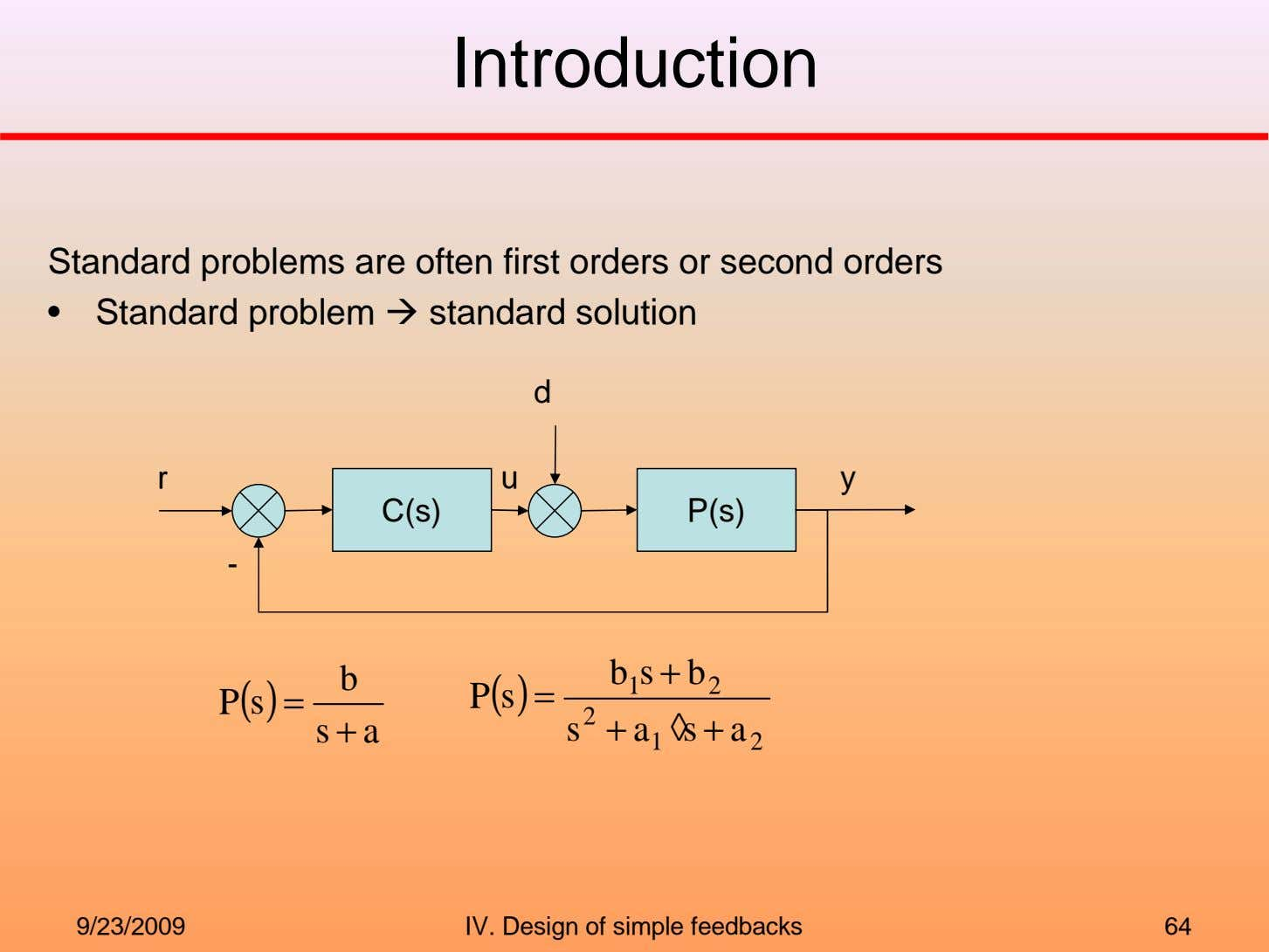 Introduction Standard problems are often first orders or second orders • Standard problem standard solution