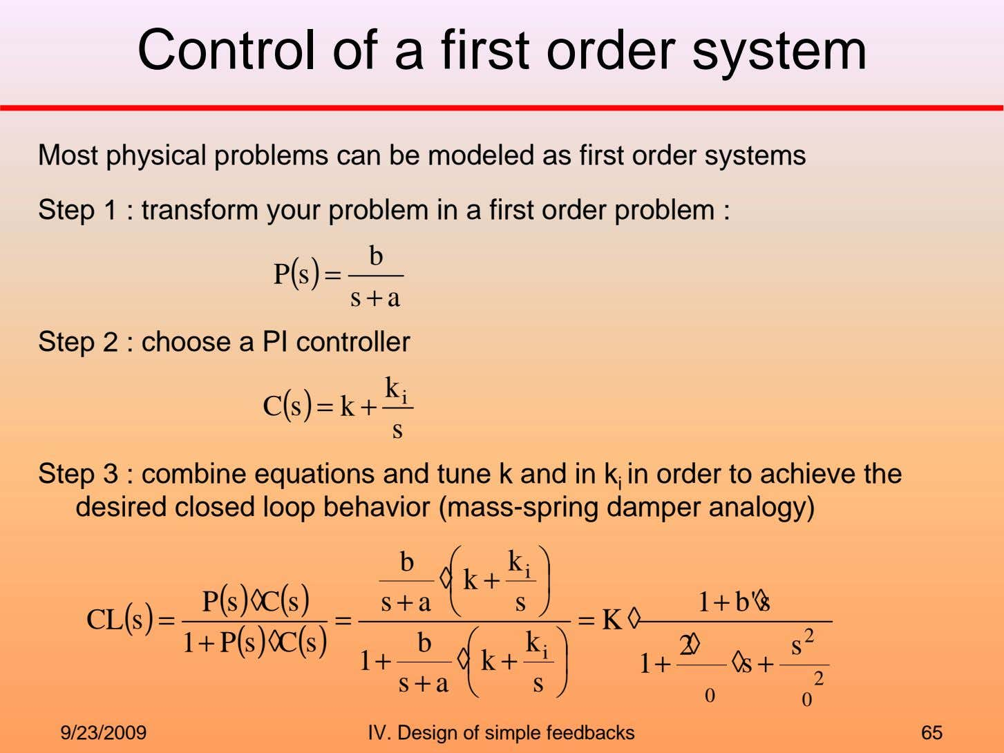Control of a first order system Most physical problems can be modeled as first order