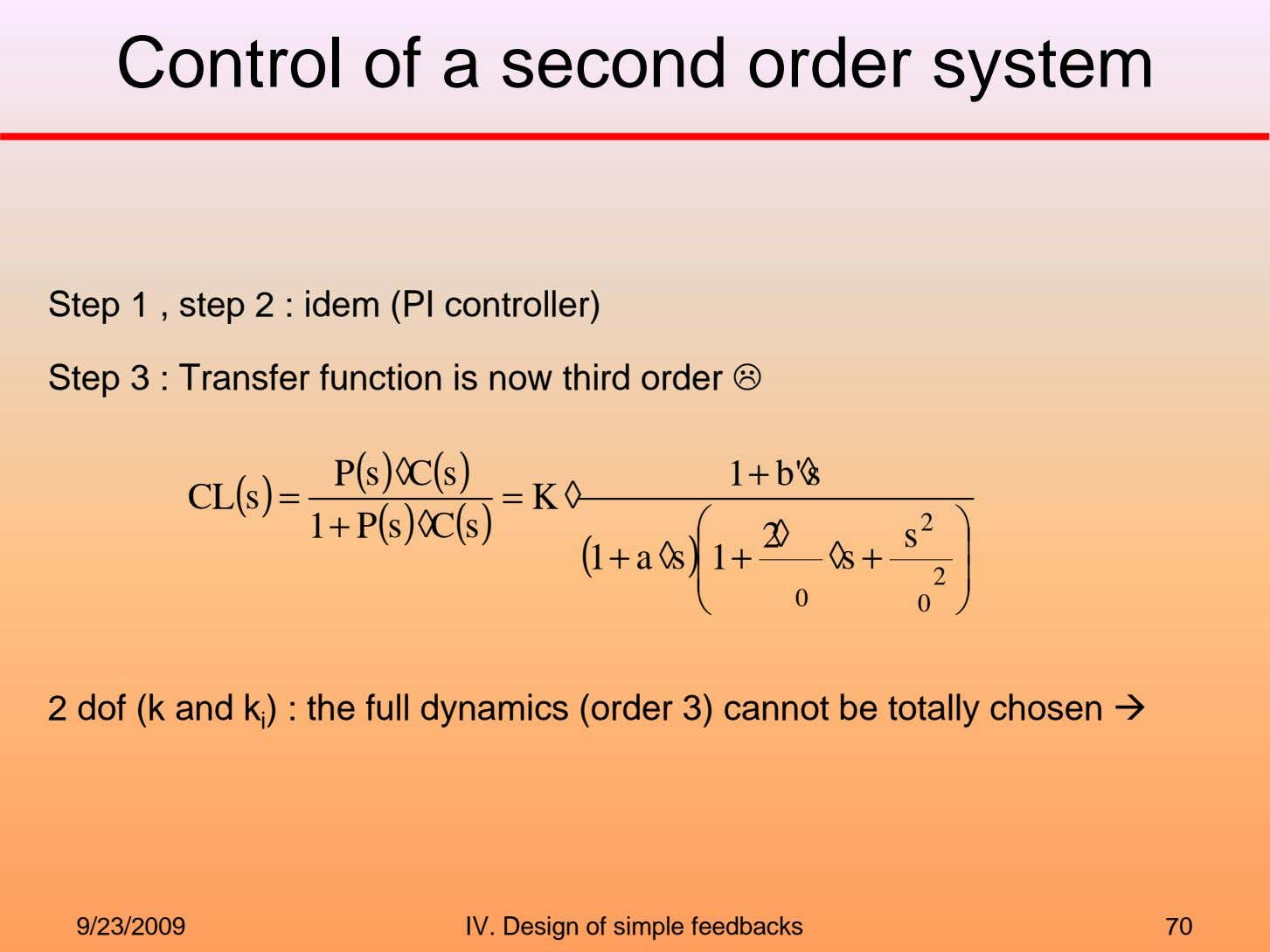 Control of a second order system Step 1 , step 2 : idem (PI controller)