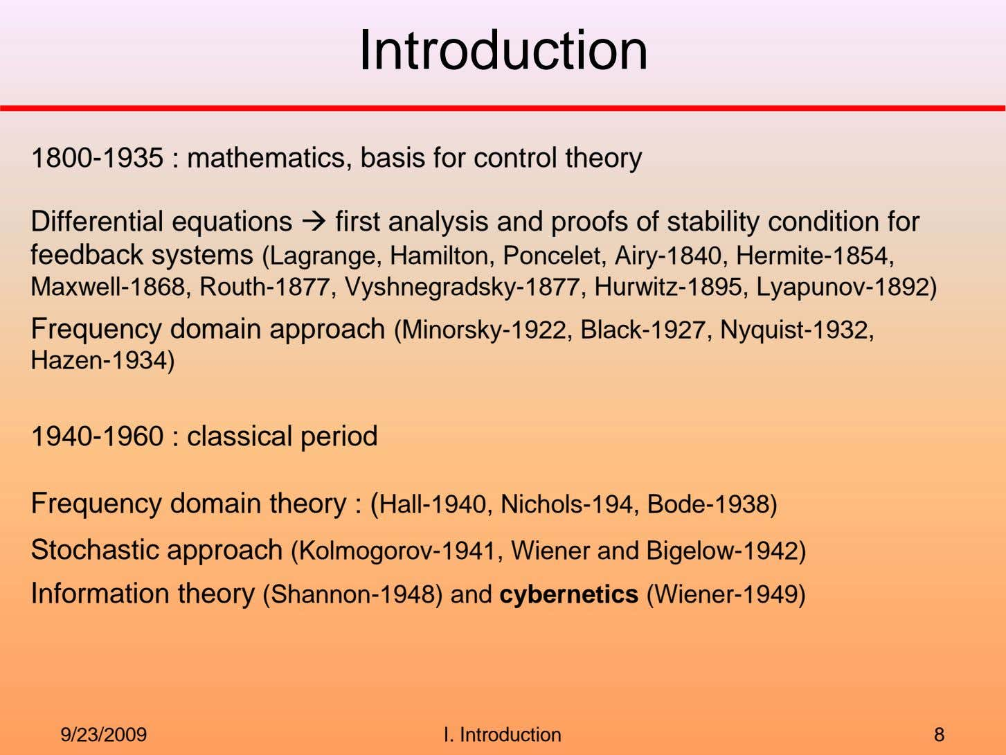 Introduction 1800-1935 : mathematics, basis for control theory Differential equations first analysis and proofs of