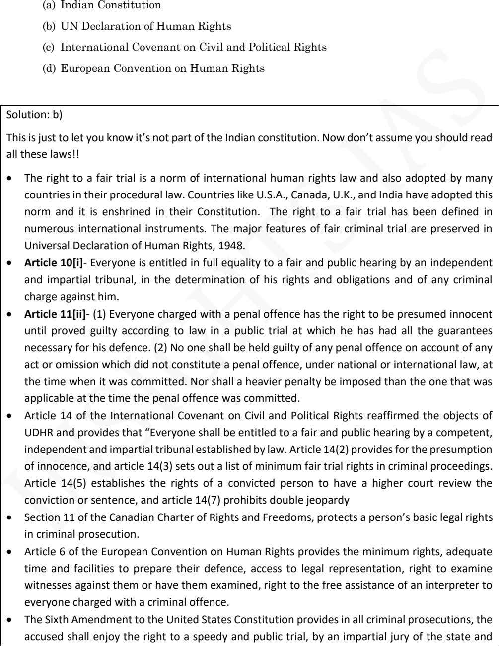 (a) Indian Constitution (b) UN Declaration of Human Rights (c) International Covenant on Civil and Political