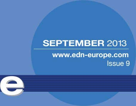SEPTEMBER 2013 www.edn-europe.com Issue 9