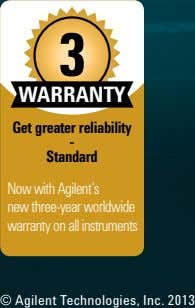 WARRANTY Get greater reliability - Standard Now with Agilent's new three-year worldwide warranty on all