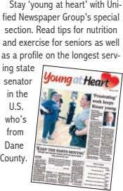 Stay 'young at heart' with Uni- fied Newspaper Group's special section. Read tips for nutrition