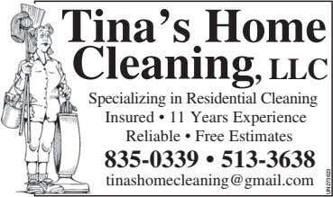 Tina's Home Cleaning, LLC Specializing in Residential Cleaning Insured • 11 Years Experience Reliable •