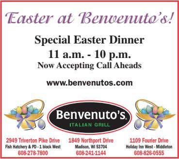Easter at Benvenuto's! Special Easter Dinner 11 a.m. - 10 p.m. Now Accepting Call Aheads