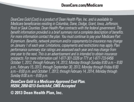 DeanCare.com/Medicare DeanCare Gold (Cost) is a product of Dean Health Plan, Inc. and is available