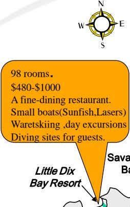 98 rooms. $480-$1000 A fine-dining restaurant. Small boats(Sunfish,Lasers) Waretskiing ,day excursions Diving sites for guests. Bay