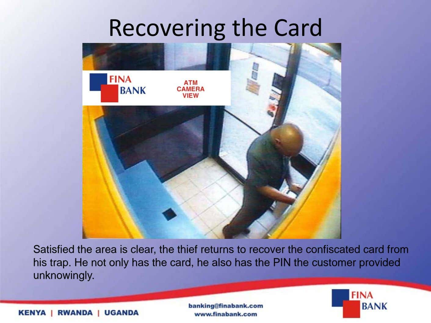 Recovering the Card Satisfied the area is clear, the thief returns to recover the confiscated
