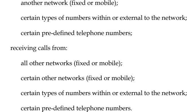 another network (fixed or mobile); certain types of numbers within or external to the network;