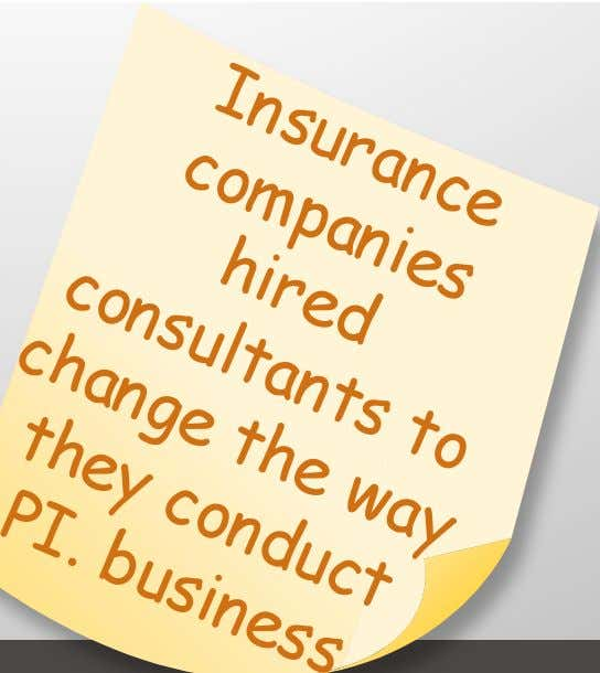 Therefore,(You(Must(Change(the(Way(You(Conduct(Your( Personal(Injury(Business(