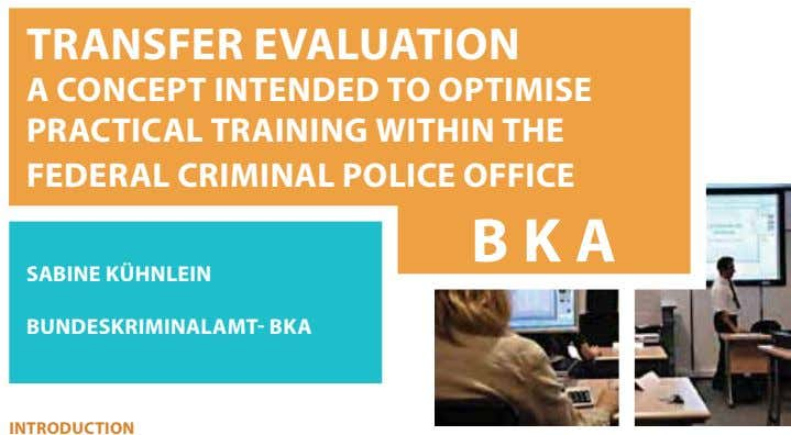 TRANSFER EVALUATION A CONCEPT INTENDED TO OPTIMISE PRACTICAL TRAINING WITHIN THE FEDERAL CRIMINAL POLICE OFFICE