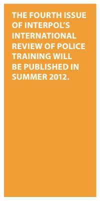 THE FOURTH ISSUE OF INTERPOL'S INTERNATIONAL REVIEW OF POLICE TRAINING WILL BE PUBLISHED IN SUMMER