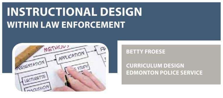 INSTRUCTIONAL DESIGN WITHIN LAW ENFORCEMENT BETTY FROESE CURRICULUM DESIGN EDMONTON POLICE SERVICE
