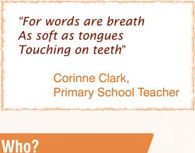 """For words are breath As soft as tongues Touching on teeth"" Corinne Clark, Primary School Teacher"