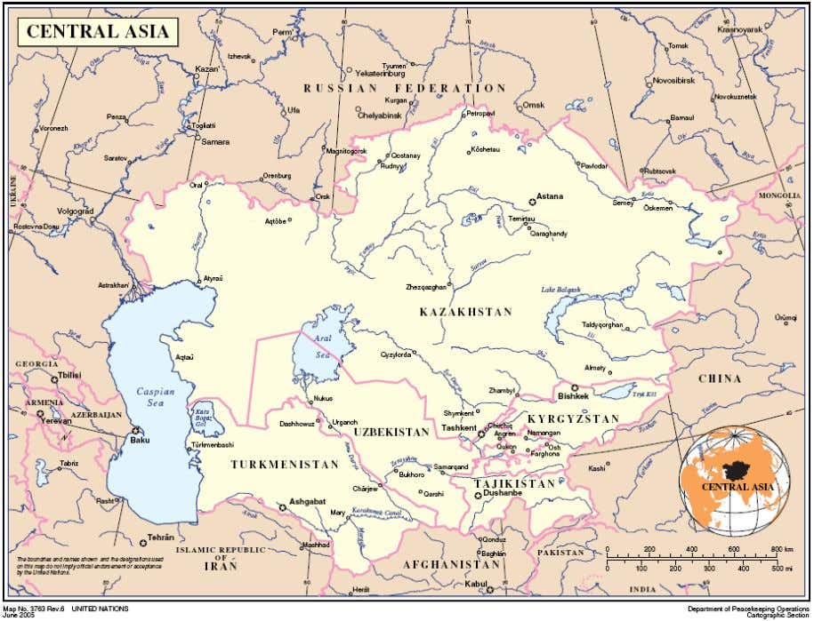 Map 1: Central Asia Source : the United Nations Cartographic Section, New York, USA. 3