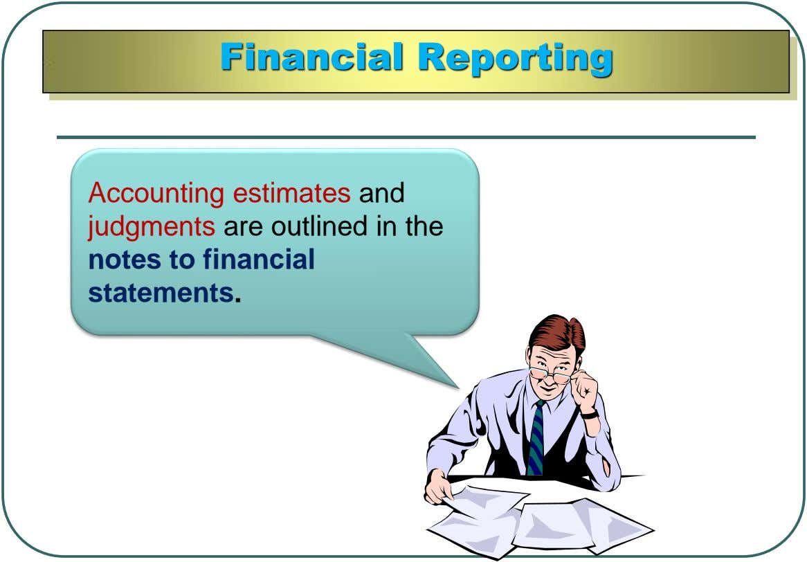 Financial Reporting Accounting estimates and judgments are outlined in the notes to financial statements.