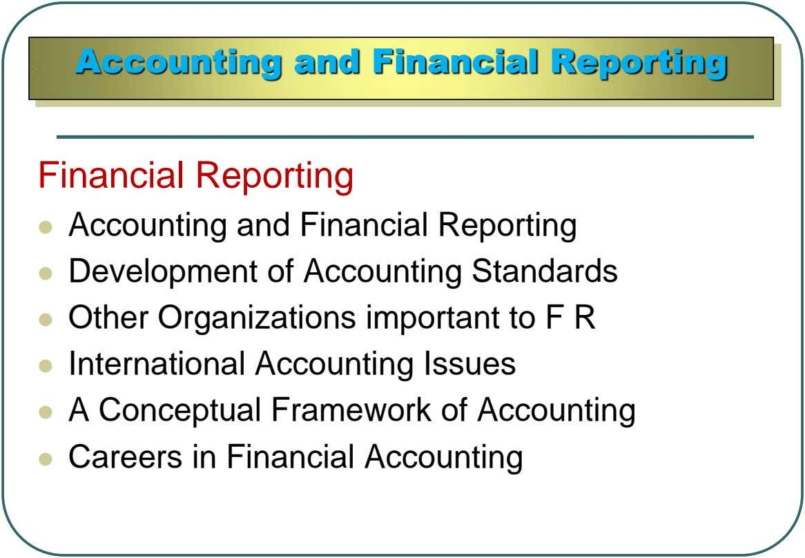 Accounting and Financial Reporting Financial Reporting  Accounting and Financial Reporting  Development of Accounting Standards