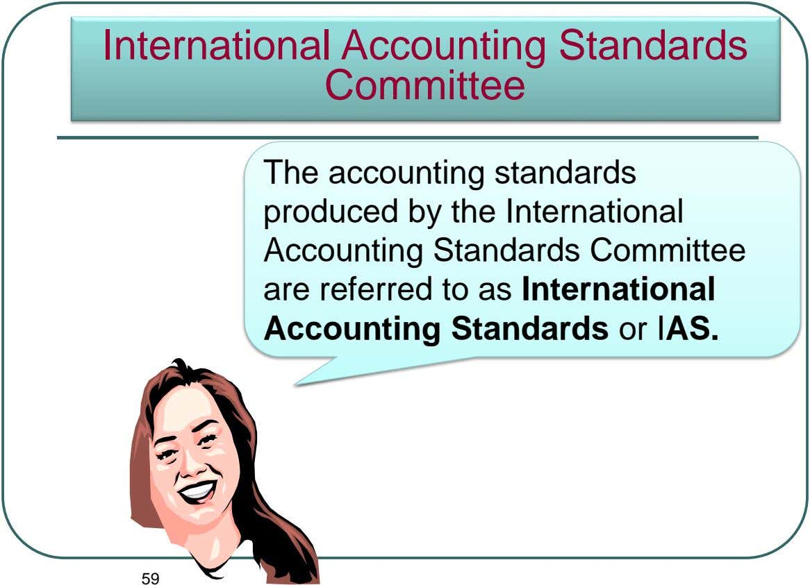 International Accounting Standards Committee The accounting standards The International Accounting produced by the International Standards Committee