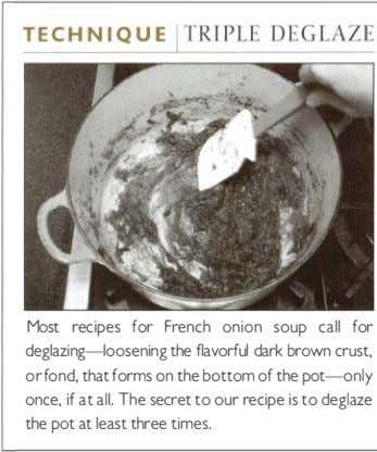 Most recipes for French onion soup call for deglazing-loosening the flavorful dark brown crust, orfond,