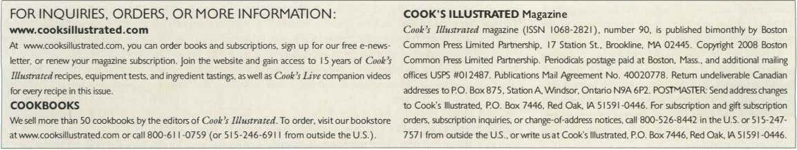 FOR INQUIRIES, ORDERS, OR MORE INFORMATION: COOK'S ILLUSTRATED Magaz ine www. cooksillustrated. com At