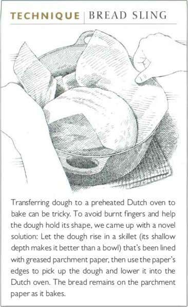 Transferring dough to a preheated Dutch oven to bake can be tricky. To avoid burnt