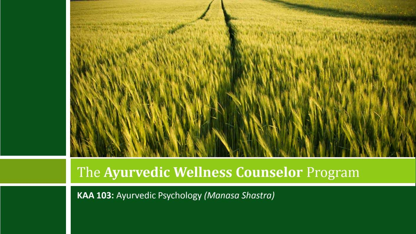The Ayurvedic Wellness Counselor Program KAA 103: Ayurvedic Psychology (Manasa Shastra)