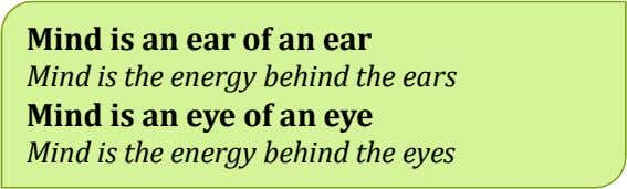 Mind is an ear of an ear Mind is the energy behind the ears Mind