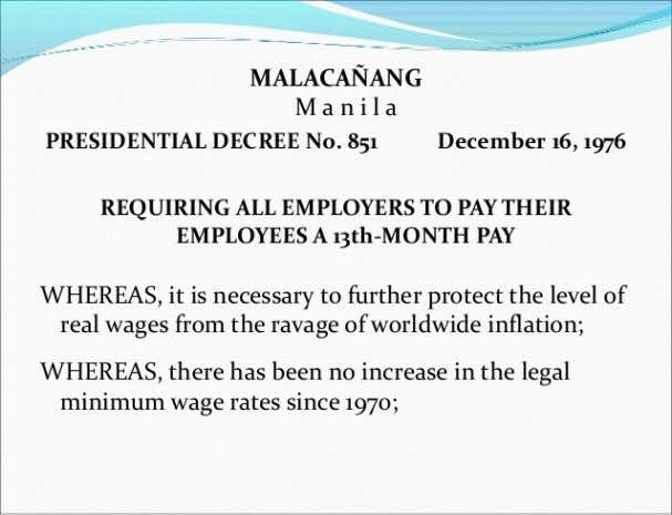 • Payment of 13th-month Pay. - All employers covered by Presidential Decree No. 851 , hereinafter
