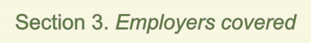• The Decree shall apply to all employers except to: • (a) Distressed employers, such as