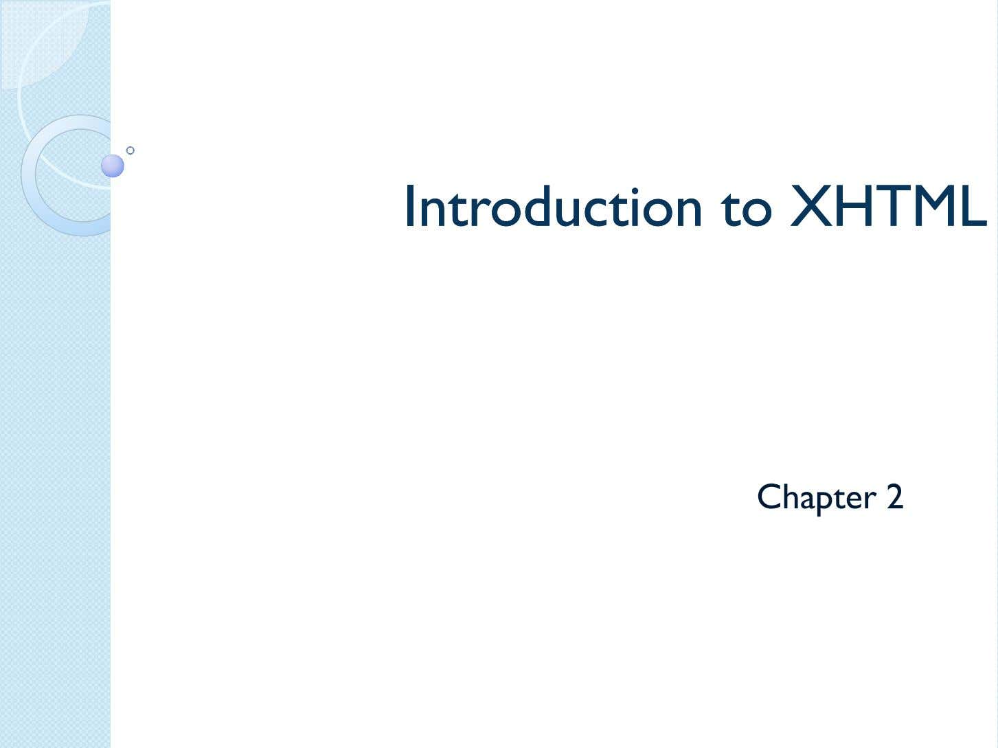 IntroductionIntroduction toto XHTMLXHTML Chapter 2