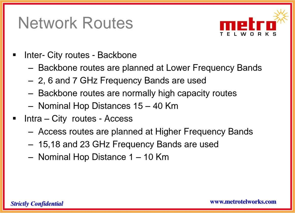 Network Routes  Inter- City routes - Backbone – Backbone routes are planned at Lower Frequency