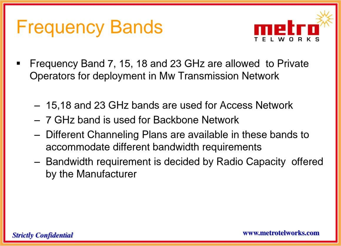 Frequency Bands  Frequency Band 7, 15, 18 and 23 GHz are allowed to Private Operators