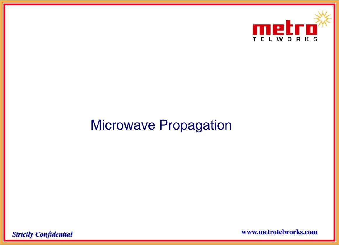 Microwave Propagation www.metrotelworks.com Strictly Confidential