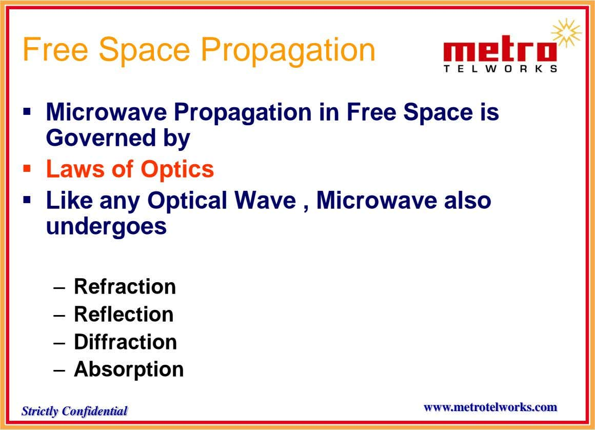 Free Space Propagation  Microwave Propagation in Free Space is Governed by  Laws of Optics