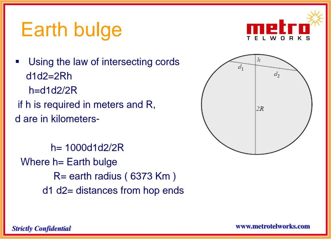 Earth bulge  Using the law of intersecting cords d1d2=2Rh h=d1d2/2R if h is required in