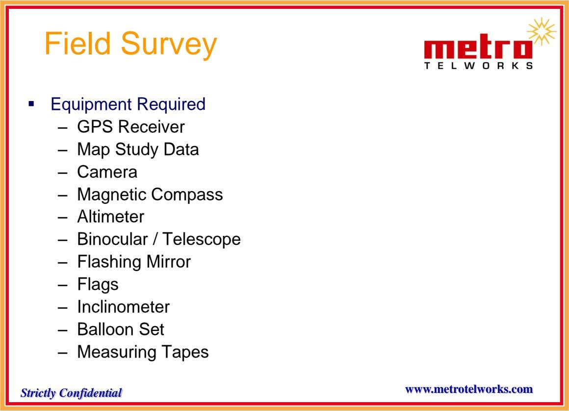 Field Survey  Equipment Required – GPS Receiver – Map Study Data – Camera – Magnetic