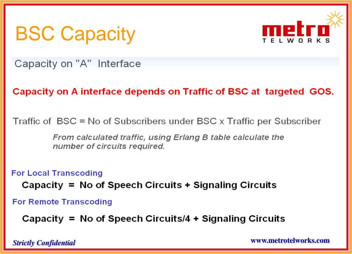 BSC Capacity www.metrotelworks.com Strictly Confidential