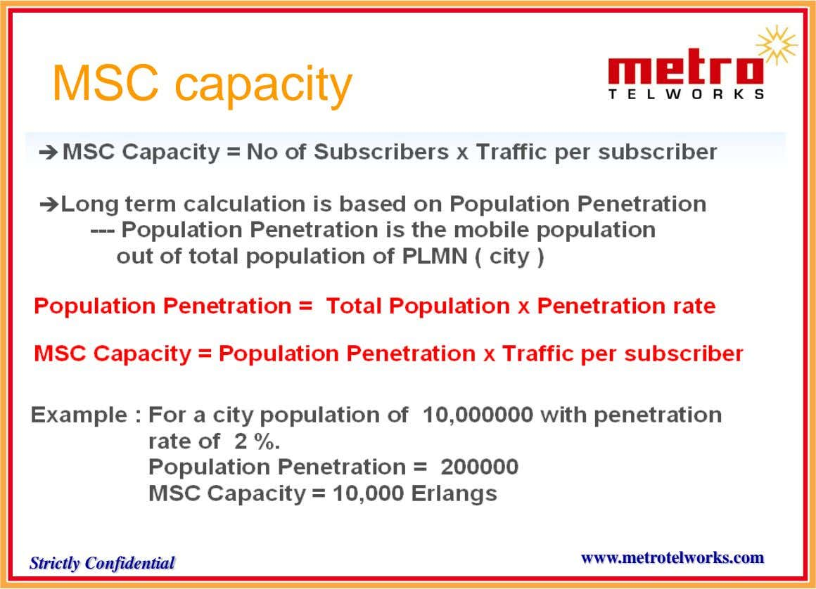 MSC capacity www.metrotelworks.com Strictly Confidential