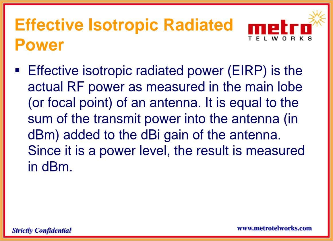 Effective Isotropic Radiated Power  Effective isotropic radiated power (EIRP) is the actual RF power as