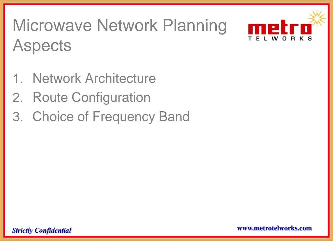 Microwave Network Planning Aspects 1. Network Architecture 2. Route Configuration 3. Choice of Frequency Band www.metrotelworks.com