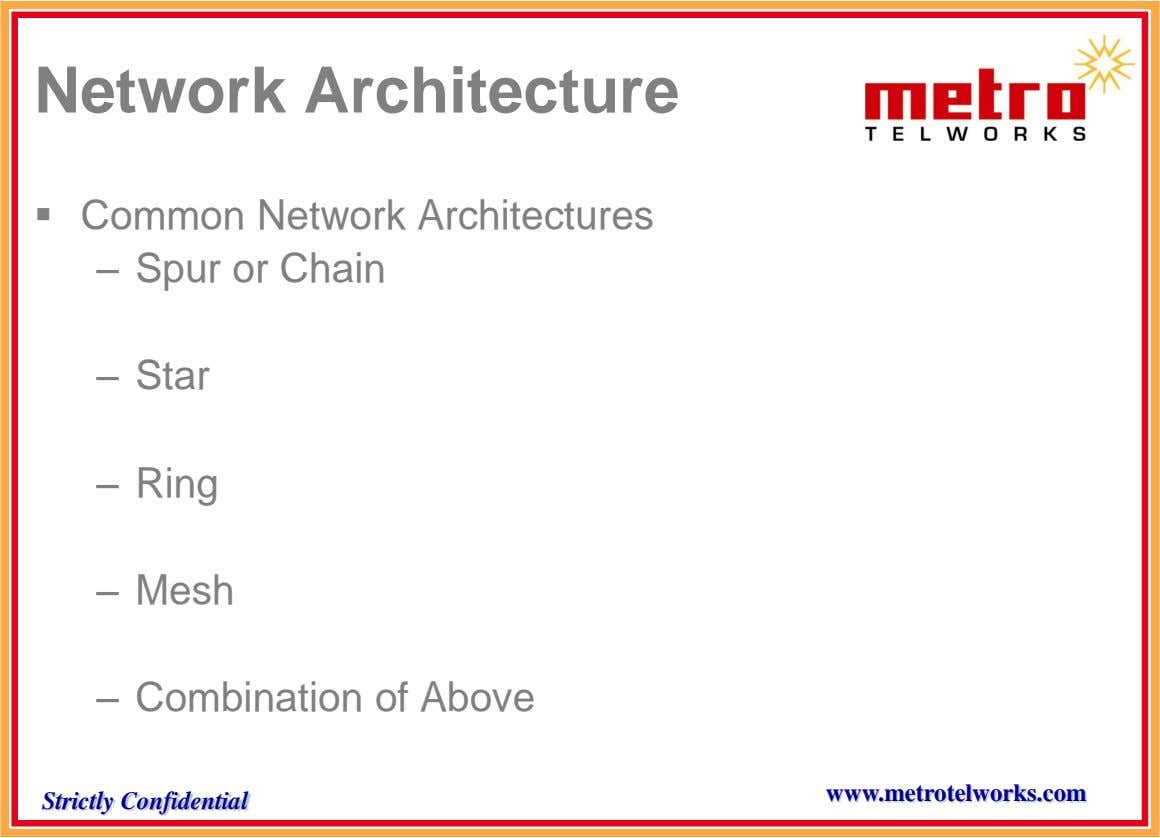 Network Architecture  Common Network Architectures – Spur or Chain – Star – Ring – Mesh
